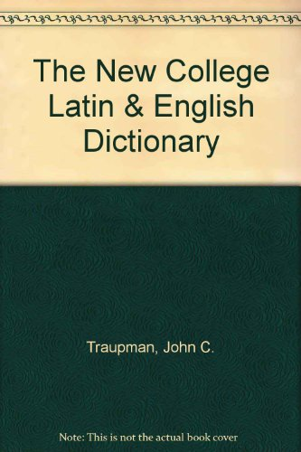 The New College Latin & English Dictionary (English and Latin Edition)