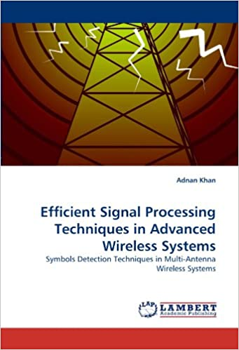 Efficient Signal Processing Techniques in Advanced Wireless