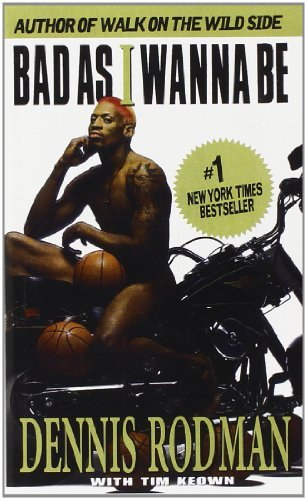 a summary of the book bad as i wanna be by dennis rodman Click to read more about bad as i wanna be by dennis rodman librarything is a cataloging and social networking site for booklovers.