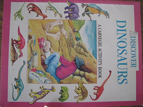 - Discover Dinosaurs: A Carnegie Activity Book (Carnegie Museum Discovery Series)