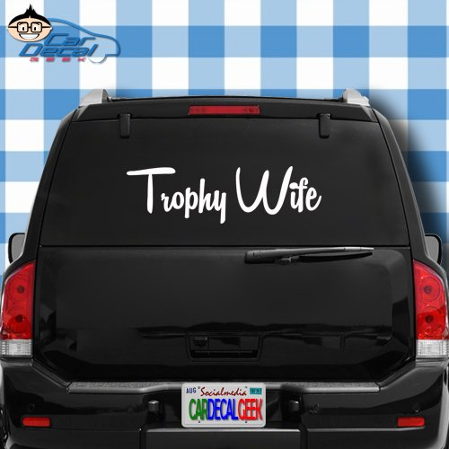 Trophy Wife Vinyl Decal Sticker for Car Truck Window Laptop MacBook Wall Cooler Tumbler | Die-Cut/No Background | Multiple Sizes and Colors, 20-Inch - Silver