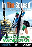 Hand Cranking Swordfish - In The Spread