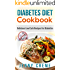 Diabetes Diet Cookbook: Delicious Low Carb Recipes For Diabetics (Diabetes Miracle Cure, Lower Blood Sugar, Diabetes Desserts) (Diabetes Cookbook, Diabetes ... Type 2 Diabetes, Lower Blood Sugar)