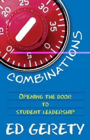 Combinations: Opening the Door to Student Leadership by Ed Gerety (2003-04-01)
