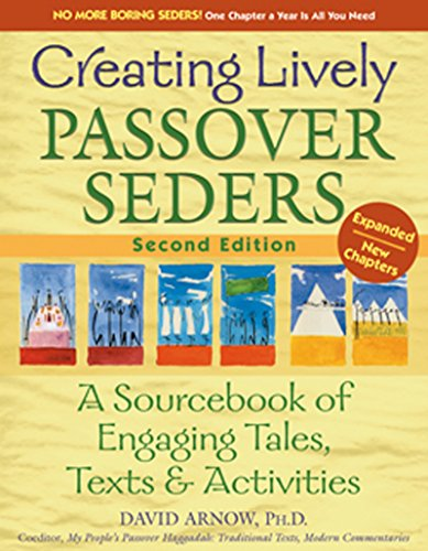Creating Lively Passover Seders (2nd Edition): A Sourcebook of Engaging Tales, Texts & Activities - Passover Activity