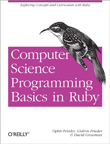 Computer Science Programming Basics in Ruby: Exploring Concepts and