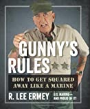 Gunny's Rules: How to Get Squared Away Like a Marine