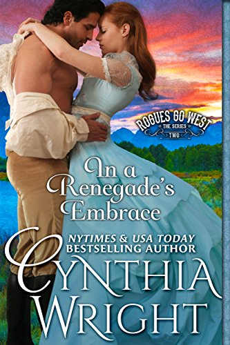 In a Renegade's Embrace (Rogues Go West Book 2) Crazy Horse South Dakota