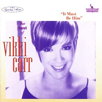 The Best Of Vikki Carr It Must Be Him By Vikki Carr On