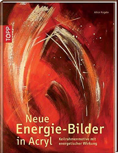 Neue Energiebilder in Acryl: Keilrahmenmotive mit energetischer Wirkung