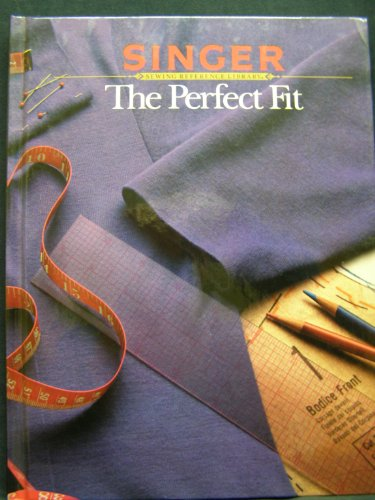 Sewing Library Singer - The Perfect Fit (Singer Sewing Reference Library)