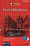 Mort à Bordeaux: Lernkrimi Französisch. Grundwortschatz  - Niveau A1 (Compact Lernkrimi - Kurzkrimis)