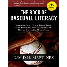 The Book of Baseball Literacy: 3rd Edition: Nearly 700 People, Places, Events, Teams, Stats, Stories, and More—Everything You Need to Know in One Massive Book