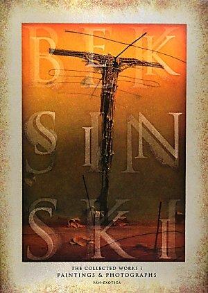ベクシンスキ作品集成 1---BEKSINSKI THE COLLECTED WORKS I PAINTINGS & PHOTOGRAPHS (Pan-Exotica)