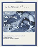 In Search of the Meaning of Life, Scott E. Hardy, 0984421920