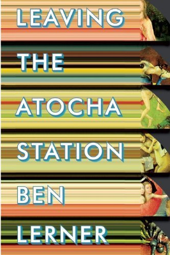 Leaving the Atocha Station 1st (first) Edition by Lerner, Ben published by Coffee House Press (2011) Paperback