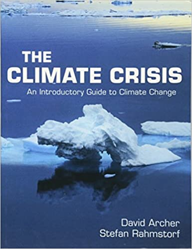 The Climate Crisis: An Introductory Guide to Climate Change, Archer, David; Rahmstorf, Stefan
