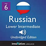 Learn Russian - Level 6 Lower Intermediate Russian, Volume 2: Lessons 1-25 |  Innovative Language Learning