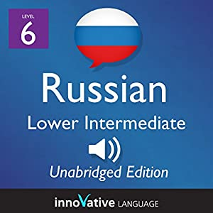 Learn Russian - Level 6 Lower Intermediate Russian, Volume 2: Lessons 1-25 Audiobook