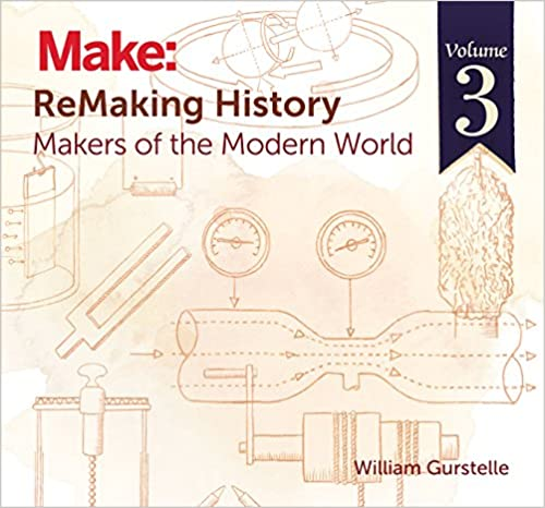 ReMaking History, Volume 3: Makers of the Modern World - Kindle