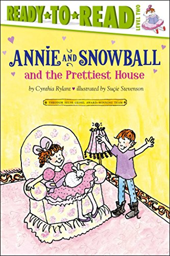 Annie and Snowball and the Prettiest House (Annie and Snowball Ready-to-Read, Level 2)