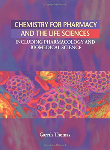 Chemistry for Pharmacy and the Life Sciences: Including Pharmacology and Biomedical Science