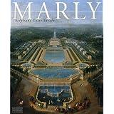 Marly: Art de Vivre et Pouvoir de Louis XIV à Louis XVI