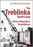 The Treblinka Death Camp : History, Biographies, Remembrance, Webb, Chris, 3838205464
