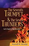The Seventh Trumpet and the Seven Thunders, Russell M. Stendal, 1622450981