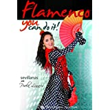 Flamenco: You Can Do It!  by Puela Lunaris - Sevillanas & Fan Dance