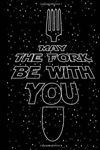 May The Fork Be With You: Recipe Journal: Blank Cookbook To Write In by Creative Blank Cookbooks