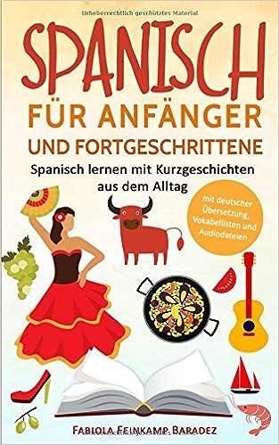 Libro Epub Gratis Spanisch Für Anfänger Und Fortgeschrittene: Spanisch Lernen Mit Kurzgeschichten Aus Dem Alltag - Werde Fit Für Deine Nächste Reise!