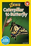 National Geographic Readers: Caterpillar to Butterfly, Laura Marsh, 142630921X