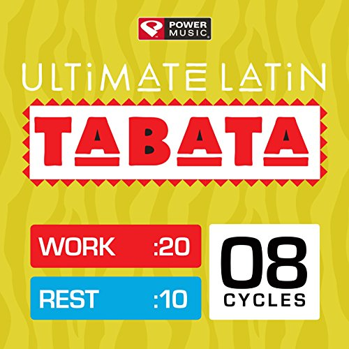 Ultimate Latin Tabata (20 Second Work and 10 Second Rest Cycles with Vocal Cues)