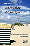Borkumer Strandgut: Kommissar Busbooms zweiter Fall