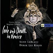 Love and Death in Venice / LeBlanc, Ragin, Teatro Lirico, Stephen Stubbs