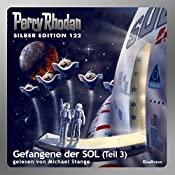 Gefangene der SOL - Teil 3 (Perry Rhodan Silber Edition 122) | Kurt Mahr, William Voltz, Clark Darlton