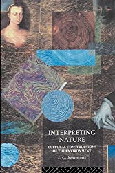 Interpreting Nature: Cultural Constructions of the Environment