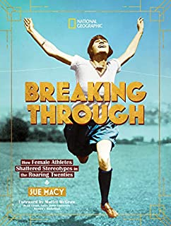 Book Cover: Breaking Through: How Female Athletes Shattered Stereotypes in the Roaring Twenties