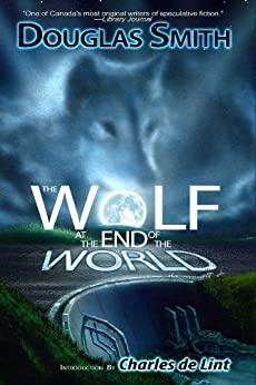 The Wolf at the End of the World (The Heroka Stories Book 4) by [Smith, Douglas]