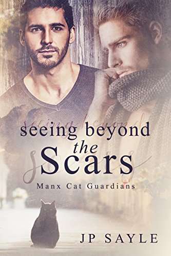 Seeing Beyond the Scars, Manx Cat Guardians #2 by JP Sayle | amazon.com