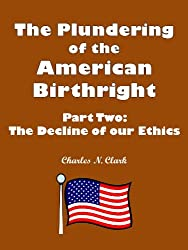 The Decline of our Ethics (The Plundering of the American Birthright Book 2)