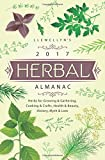 Beauty Health Best Deals - Llewellyn's 2017 Herbal Almanac: Herbs for Growing & Gathering, Cooking & Crafts, Health & Beauty, History, Myth & Lore