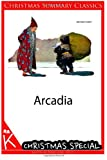 Arcadia [Christmas Summary Classics], Sir Philip Sidney, 1494459418