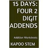 15 Addition Worksheets with Four 2-Digit Addends: Math Practice Workbook (15 Days Math Addition Series 12)