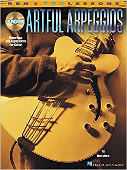 Artful Arpeggios: Fingerings and Applications for Guitar [With CD (Audio)] (REH Pro Lessons)