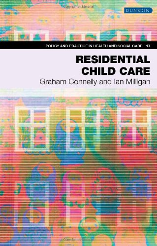 Residential Child Care: Between Home and Family (Policy and Practice in Health and Social Care)