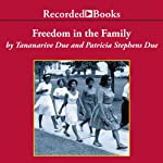 Freedom in the Family: A Mother-Daughter Memoir of the Fight for Civil Rights | Tananarive Due