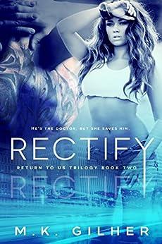 RECTIFY: A Mafia Romance (Return to Us Trilogy Book 2) by [Gilher, M.K.]