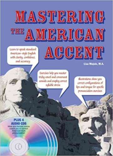 { { [ MASTERING THE AMERICAN ACCENT [WITH 4 CDS] ] By Mojsin, Lisa ( Author ) Apr - 2009 [ ]
